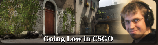 Going Low in CSGO